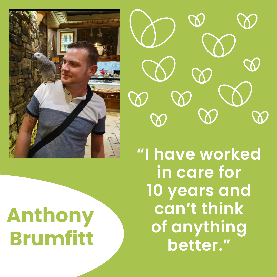 Anthony Brumfitt shares why he LOVES to care and his biggest achievement in his 10-year care career