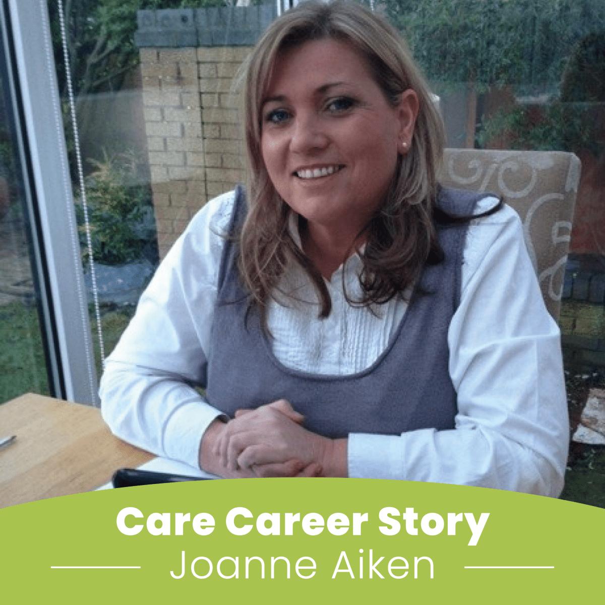 Joanne Aiken shares her Care Career Story