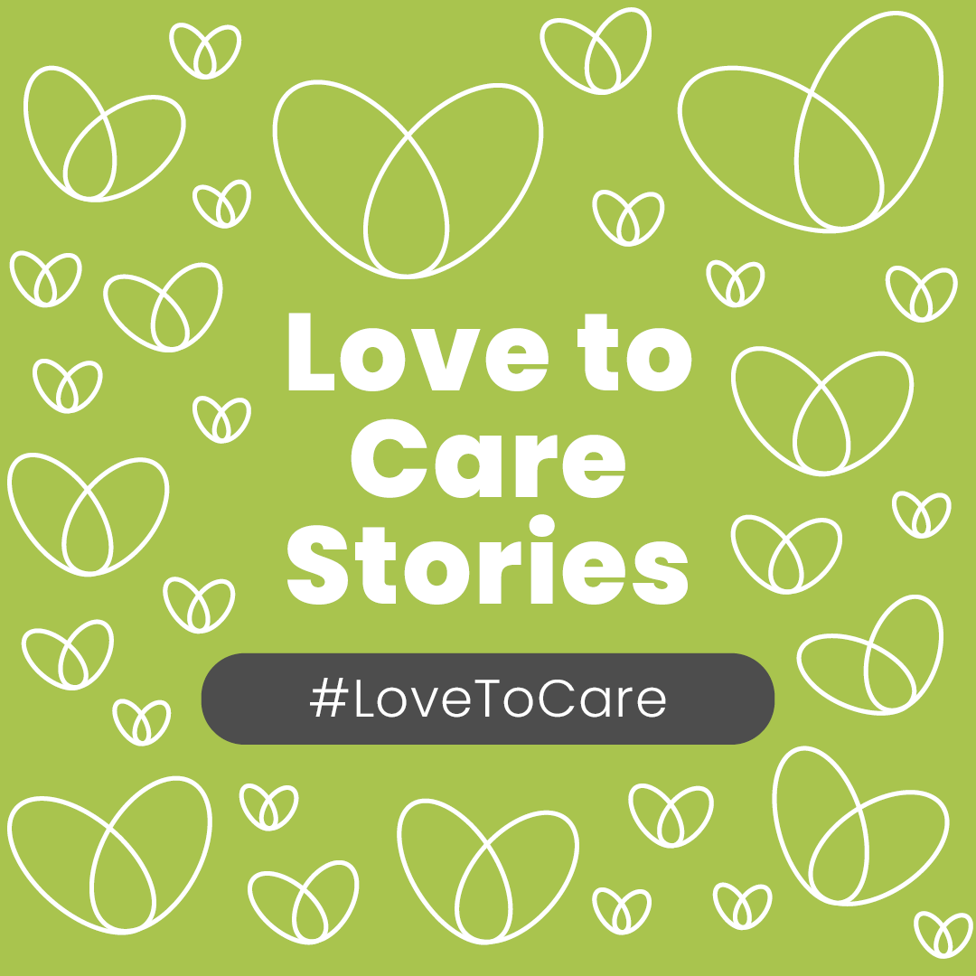 Love to Care Stories