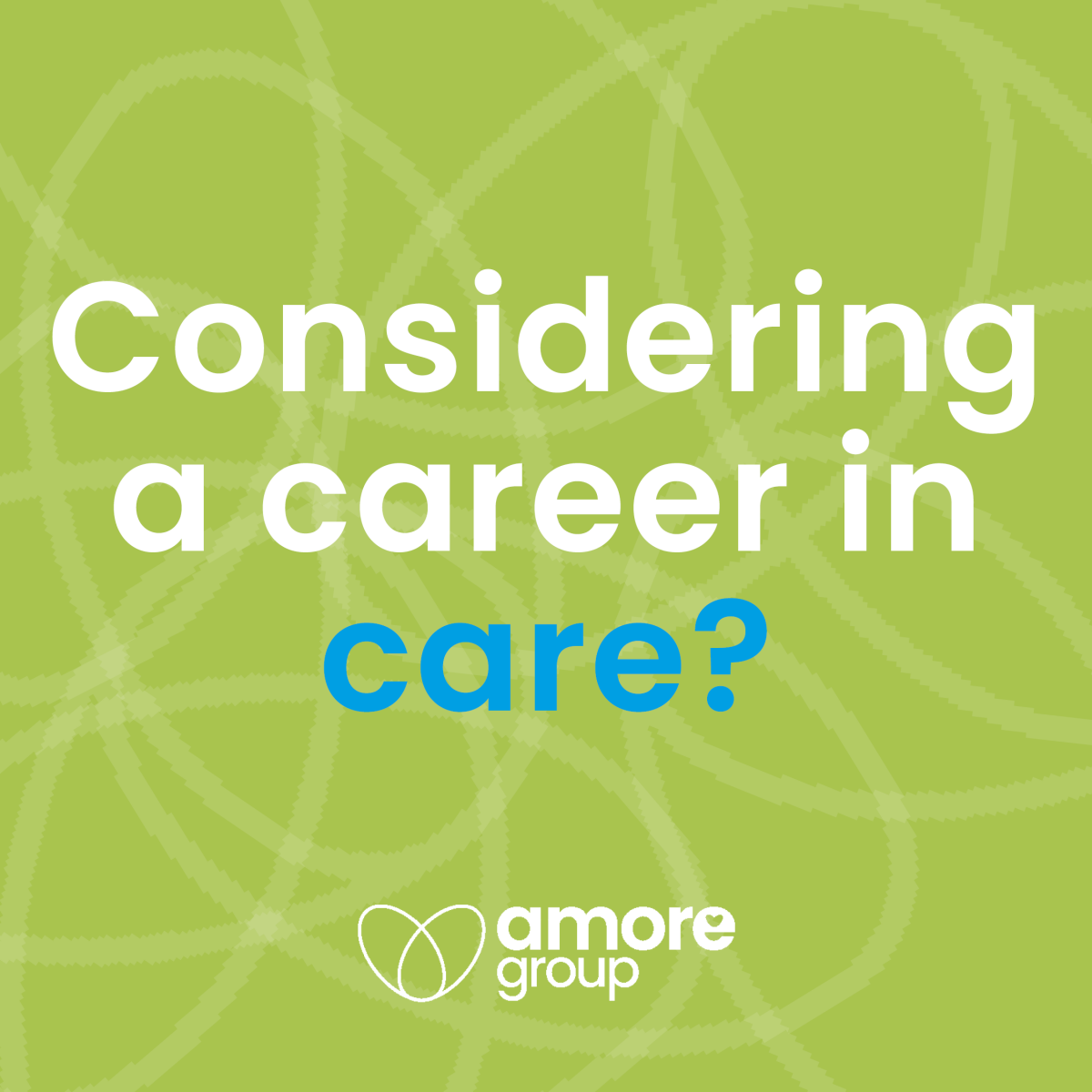 Considering a career in care?